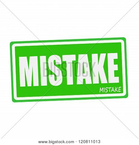 an images of MISTAKE white stamp text on green
