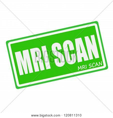 MRI SCAN white stamp text on green