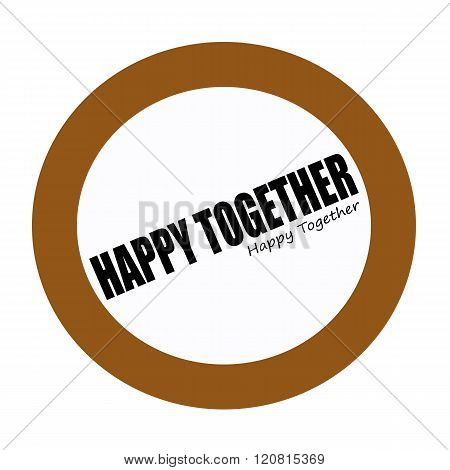 HAPPY TOGETHER black stamp text on white