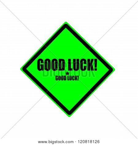Good luck black stamp text on green background