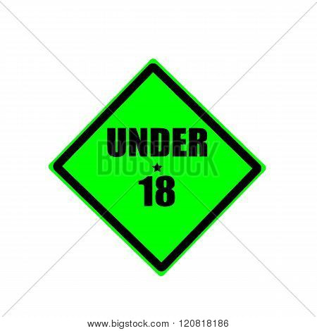 Under eighteen black stamp text on green background
