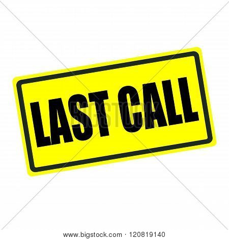 Last call back stamp text on yellow background