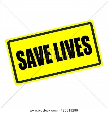Save lives back stamp text on yellow background