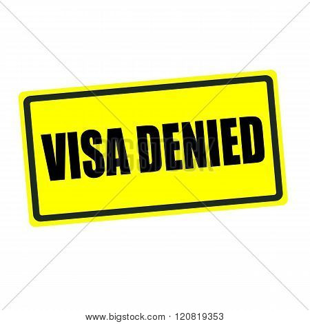 Visa denied back stamp text on yellow background