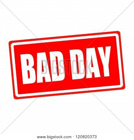 Bad day white stamp text on red backgroud
