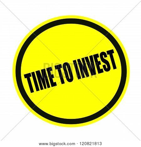 Time to invest black stamp text on yellow