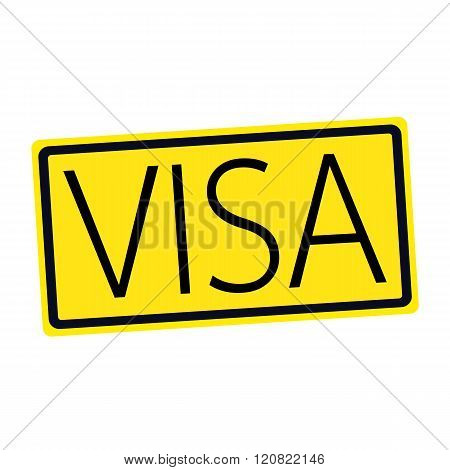 an images of VISA black stamp text on yellow