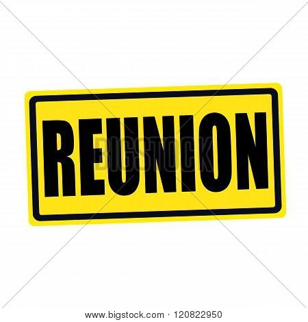an images of Reunion black stamp text on yellow