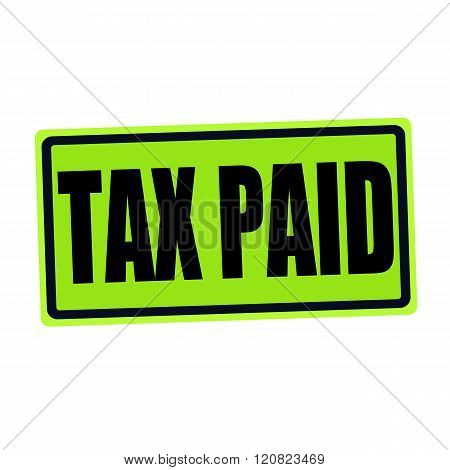 TAX PAID black stamp text on green