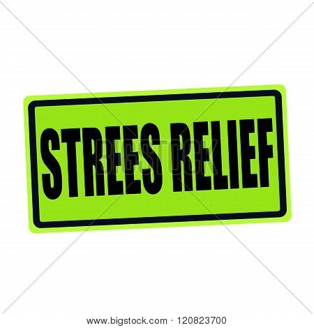 STRESS RELIEF black stamp text on green