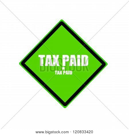 Tax Paid White Stamp Text On Green Background