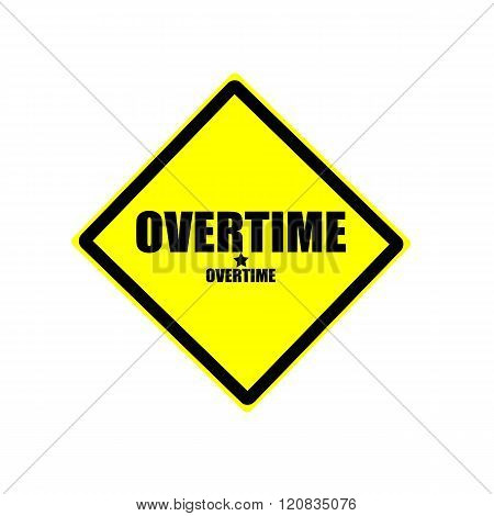 Overtime Black Stamp Text On Yellow Background