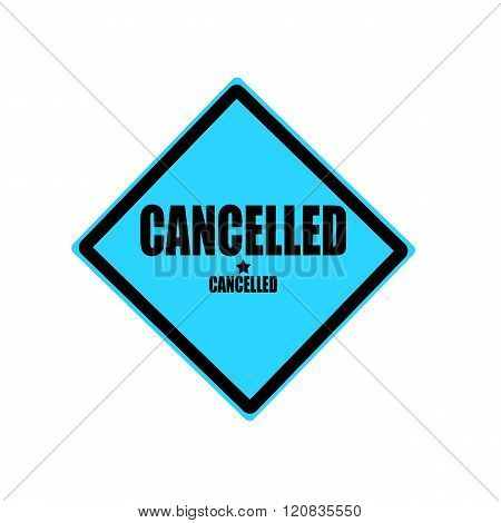 Cancelled Black Stamp Text On Blue Background
