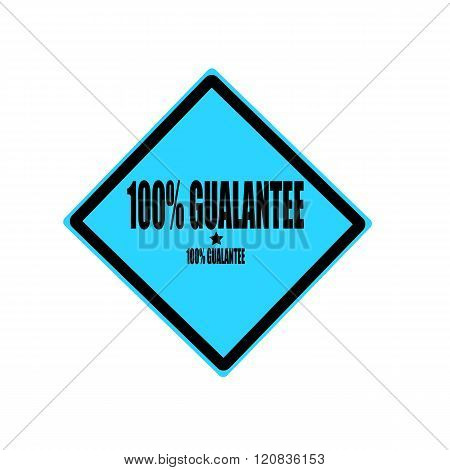100 Percent Guarantee  Black Stamp Text On Blue Background