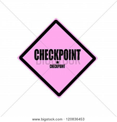 Checkpoint Black Stamp Text On Pink Background