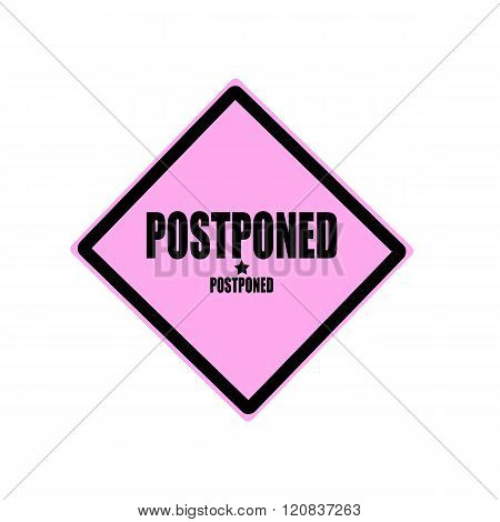 Postponed Black Stamp Text On Pink Background