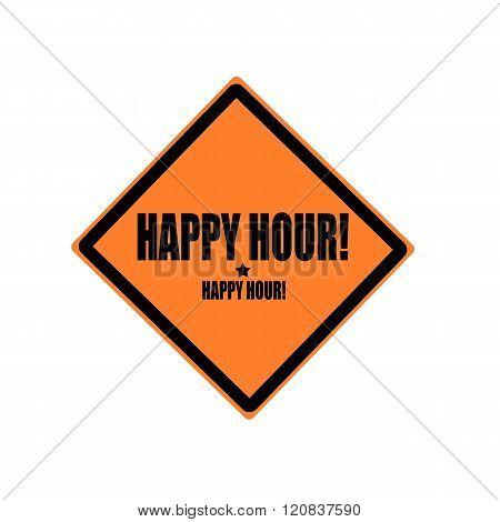 Happy Hour Black Stamp Text On Orange Background