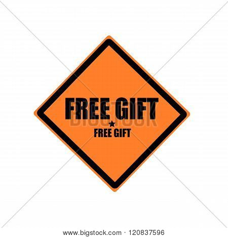 Free Gift Black Stamp Text On Orange Background