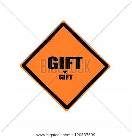 Gift Black Stamp Text On Orange Background