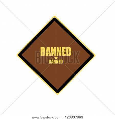 Banned Yellow Stamp Text On Brown Background