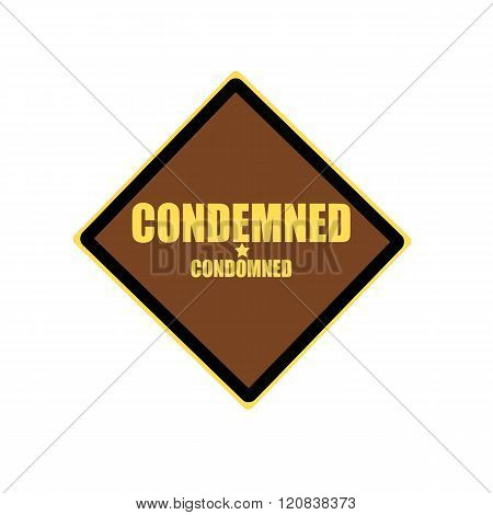 Condemned Yellow Stamp Text On Brown Background