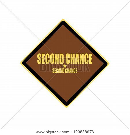 Second Chance Yellow Stamp Text On Brown Background