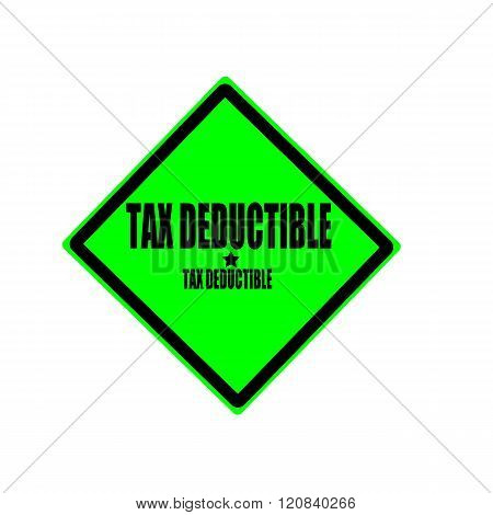 Tax Deductible Black Stamp Text On Green Background