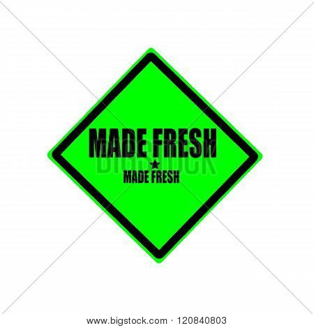 Made Fresh Black Stamp Text On Green Background
