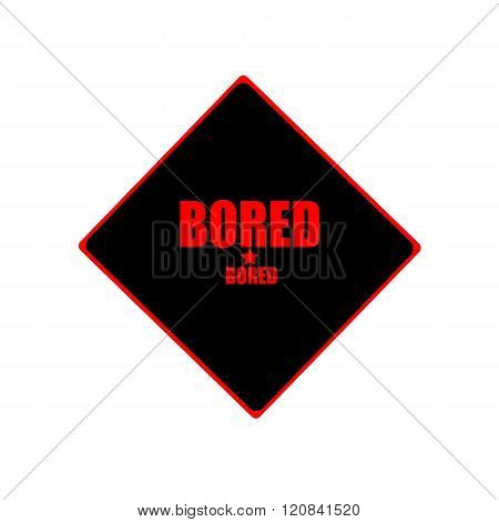 Bored Red Stamp Text On Black Background