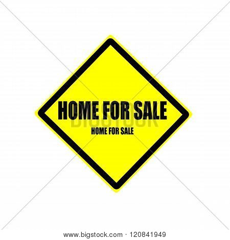 Home For Sale  Black Stamp Text On Yellow Background