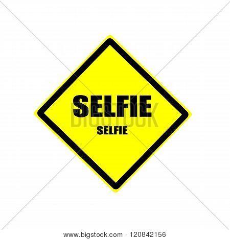 Selfie Black Stamp Text On Yellow Backgroud