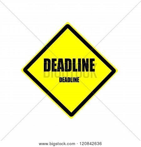 Deadline Black Stamp Text On Yellow Background