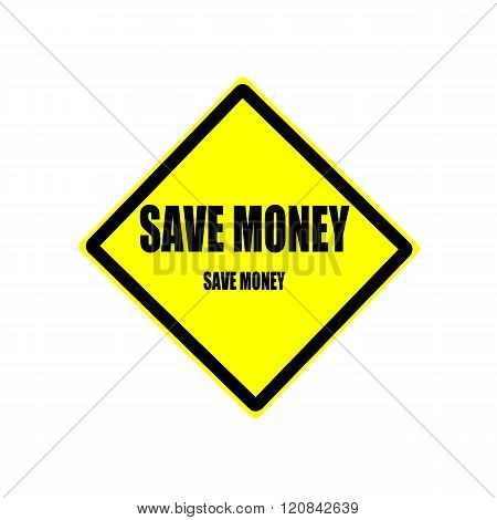 Save Money Black Stamp Text On Yellow Background