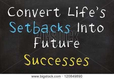 Convert Life's Setbacks Into Future Successes