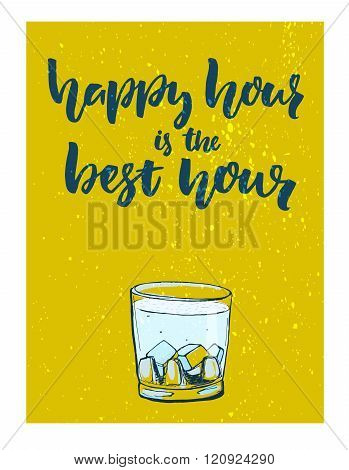 Happy hour is the best hour. Fun vector poster for bar with glass of alcohol drink with green grunge
