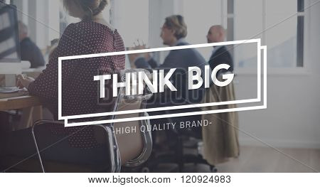 Think Big Optimism Intention Positive Thinking Concept