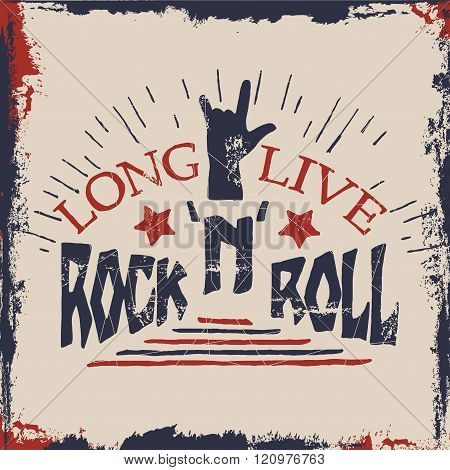 Concept hand lettering musical  quote. Long live Rock'n'Roll label design for t-shirts, posters, log