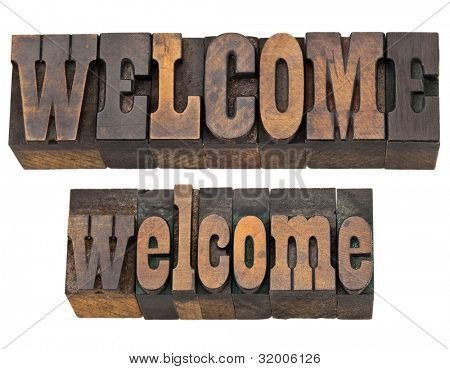 welcome - isolated word (upper and lower case) in vintage letterpress wood type, French Clarendon font popular in western movies and memorabilia