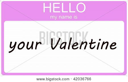 Hello My Name Is Your Valentine