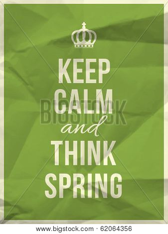 Keep Calm And Think Spring Quote