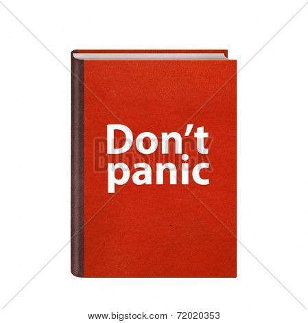 Red book with Dont panic text on cover isolated on white background