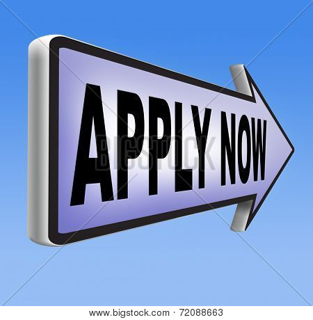 Apply now and subscribe here for membership. Fill in job application form. Admission road sign.