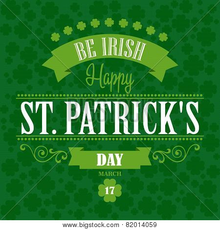 Happy Saint Patrick's Day Poster. Typographic With Ornaments,  Ribbon and Clover