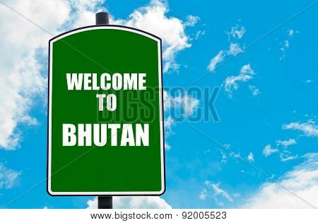 Welcome To Bhutan