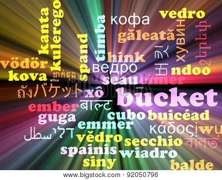 Background concept wordcloud multilanguage international many language illustration of bucket glowing light