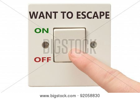 Dealing With Want To Escape, Turn It Off