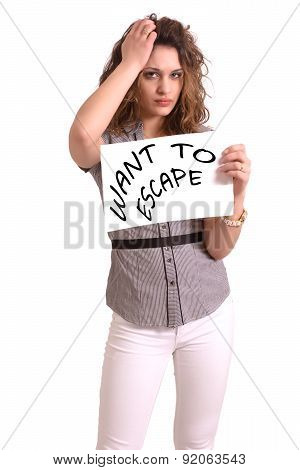 Uncomfortable Woman Holding Paper With Want To Escape Text