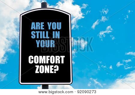Are You Still In Your Comfort Zone