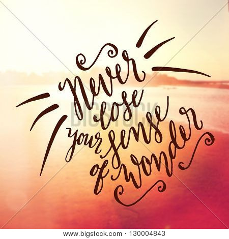 Inspirational Typographic Quote - Never lose your sense of wonder