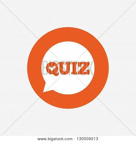 Quiz check in speech bubble sign icon. Questions and answers game symbol. Orange circle button with icon. Vector